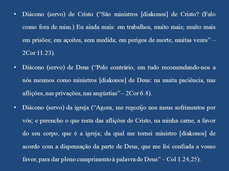 Diácono (servo) de Cristo ( São ministros [diakonos] de Cristo